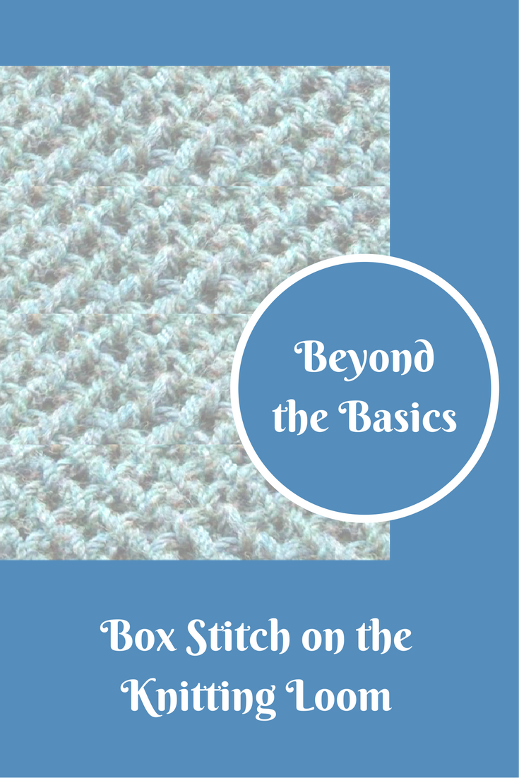 How to Knit the Box Stitch on the Loom - Loom Knit Central